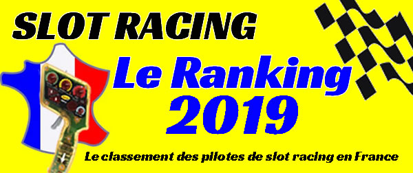 Le Ranking 2019 - Le classement des pilotes de slot racing en France