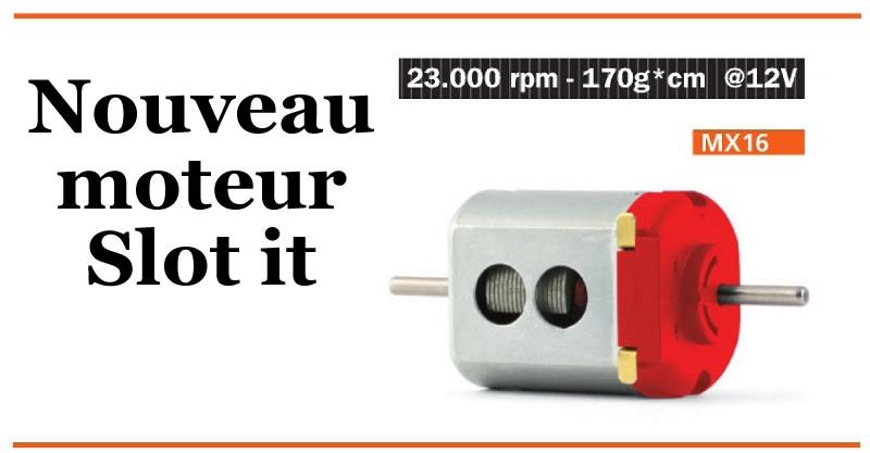 Nouveau Moteur Slot it MX16 23.000 rpm - 170g*cm