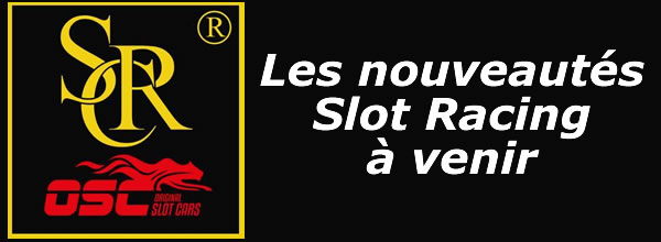 SRC-OSC: Les nouveautés slot racing à venir