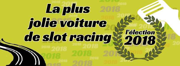 La plus jolie voiture de slot racing de l'année 2018