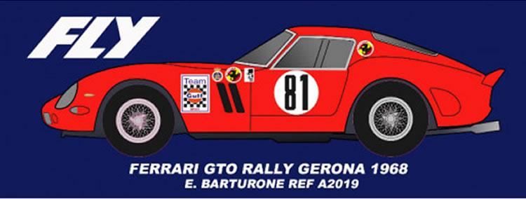 Réf: A2018 - Fly Ferrari 250 GTO No.81 Rally Gerona 1968